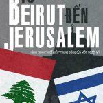 """Từ Beirut Tới Jerusalem – Hành Trình """"Đi Để Hiểu"""" Trung Đông Của Một Người Mỹ"""