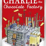 Charlie and the Chocolate Factory (Puffin Modern Classics relaunch)
