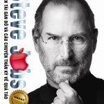 Steve Jobs – Thiên Tài Gàn Dở Và Câu Chuyện Thần Kỳ Về Quả Táo