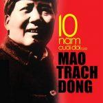 10 Năm Cuôi Đời Của Mao Trạch Đông