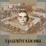 Vai Trò Của Chu Ân Lai Tại Genève Năm 1954